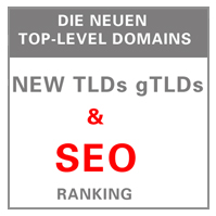 DIEl NEUEN TLDs TOP LEVEL DOMAINS DOMAINENDUNGEN gTLDs U. SEO SEARCH ENGINE OPTIMIZATION SUCHMASCHINENOPTIMIERUNG IM GOOGLE RANKING